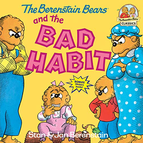 Berenstain Bears And The Bad Habi By Jan Berenstain