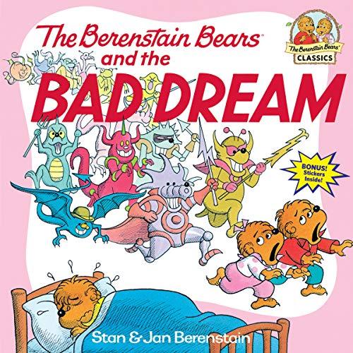 Berenstain Bears & The Bad Dream By Stan Berenstain
