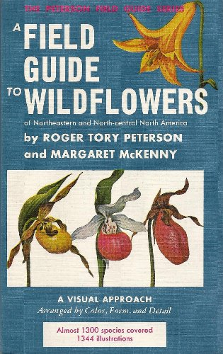 Field Guide to Wildflowers of Northeastern and North-central North America By Roger Tory Peterson