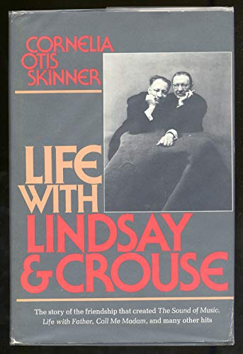 Life with Lindsay & Crouse By Cornelia Otis Skinner