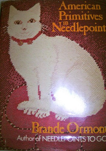 American Primitives in Needlepoint By Brande Ormond