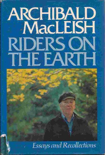 Riders on the Earth By Archibald MacLeish