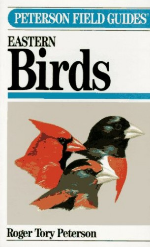 Field Guide to Eastern Birds By Roger Tory Peterson