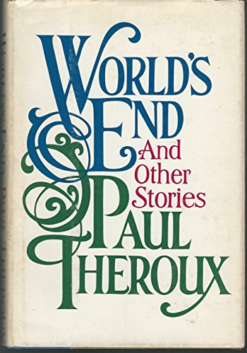 Worlds End + Other Stories By Paul Theroux