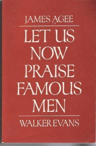 Now Praise Famous Men Pa By James Agee