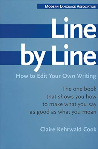 Line by Line: How to Edit Your Own Writing By Modern Language Association