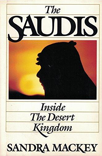 The Saudis: Inside the Desert Kingdom By Sandra Mackey