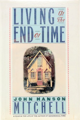 Living at End of Time (HB) By John Hanson Mitchell