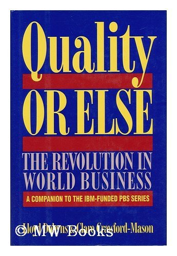 Quality or Else: The Revolution in World Business