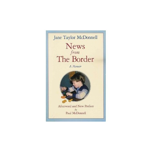 News from the Border By Jane Taylor McDonnell