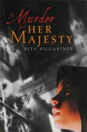 Murder for Her Majesty By Beth Hilgartner