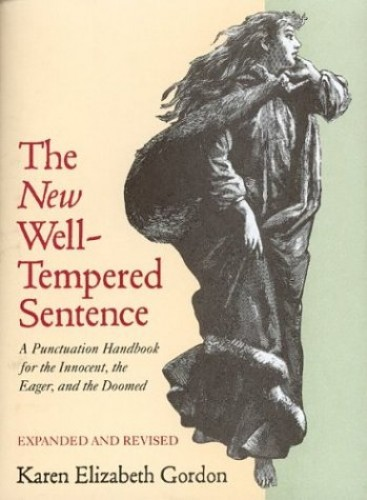 The New Well-Tempered Sentence By Karen Elizabeth Gordon