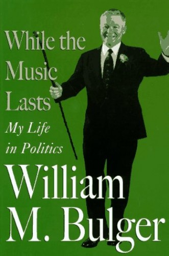 While the Music Lasts By William M Bulger