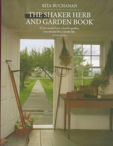 Shaker Herb and Garden Book By Rita Buchanan