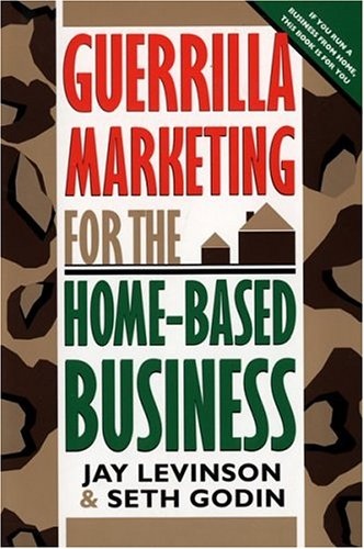 Guerilla Marketing for the Home-Based Business By Jay Conrad Levinson