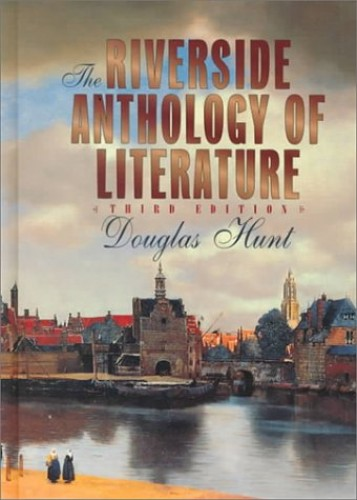 The Riverside Anthology of Literature By Douglas Hunt