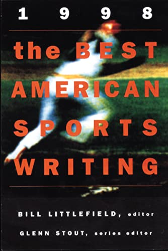 The Best American Sports Writing By Edited by Bill Littlefield