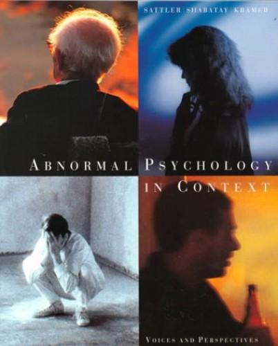 Abnormal Psychology in Context By David N. Sattler