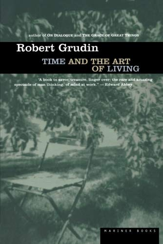 Time and the Art of Living By R. Grudin