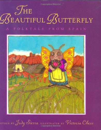 The Beautiful Butterfly By Judy Sierra