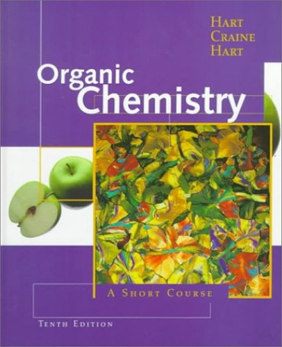 Organic Chemistry: A Short Course (Hm Chemistry Gollege Titles) By David Hart