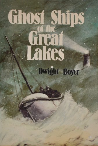 Ghost Ships of the Great Lakes By Dwight Boyer