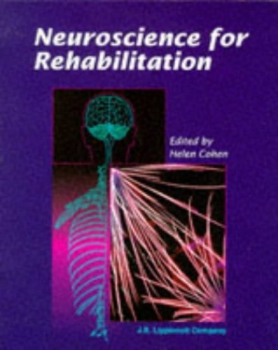 Neuroscience for Rehabilitation By Helen A. Cohen