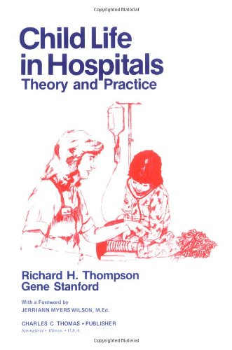 Child Life in Hospitals By Gene Stanford