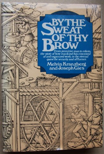 By the Sweat Thy Brow By Melvin Kranzberg