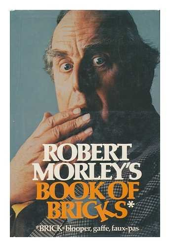 Robert Morley's BOOK OF BRICKS By Robert Morley