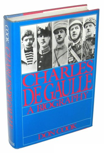 Charles de Gaulle Biography By Don Cook