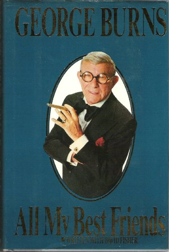 All My Best Friends By George Burns