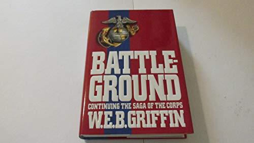 Battle Ground By W E B Griffin