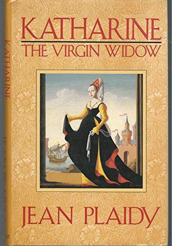 Katharine the Virgin Widow By Jean Plaidy