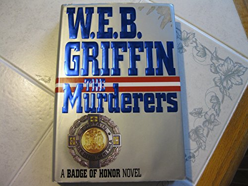 The Murderers By W E B Griffin