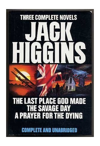 Jack Higgins: Three Complete Novels By Jack Higgins