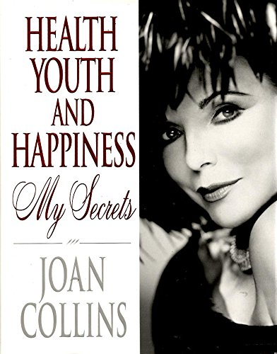Health, Youth and Happiness By Joan Collins