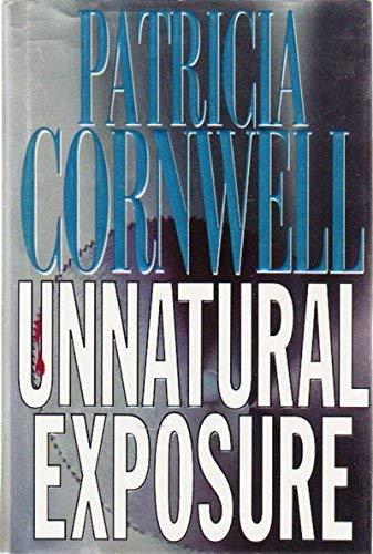 Unnatural Exposure By Patricia Daniels Cornwell