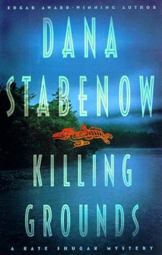 Killing Grounds By Dana Stabenow