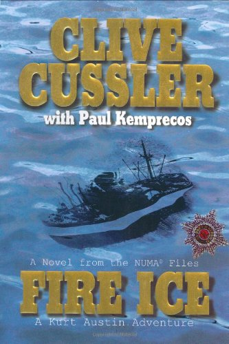 Fire Ice: a Novel from the Numa Files By Clive Cussler