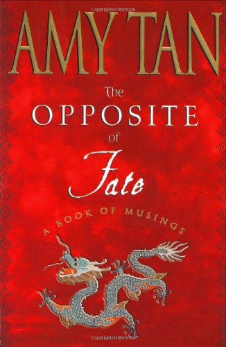 The Opposite of Fate By Amy Tan
