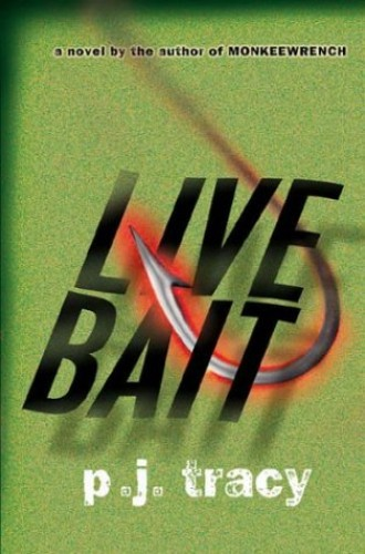 Live Bait By P. J Tracy