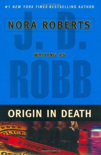 Origin in Death By J D Robb