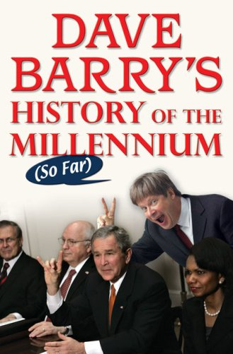 Dave Barry's History of the Millennium (So Far) By Dr Dave Barry