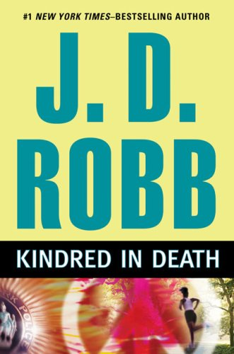Kindred in Death By J D Robb