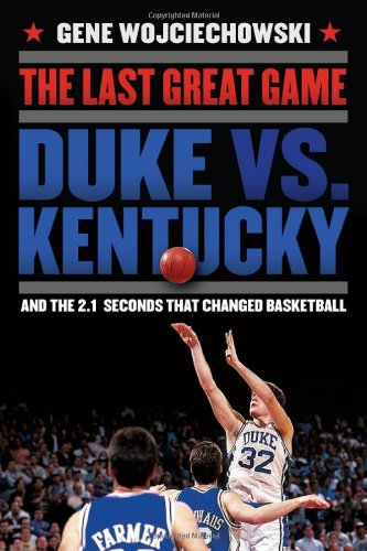 The Last Great Game By Gene Wojciechowski
