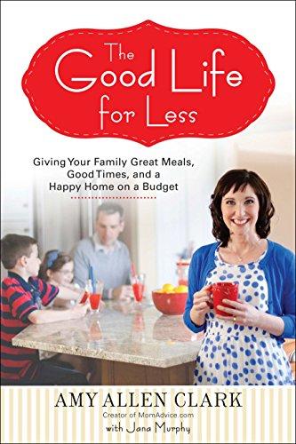 The Good Life for Less By Amy Allen Clark (Amy Allen Clark)