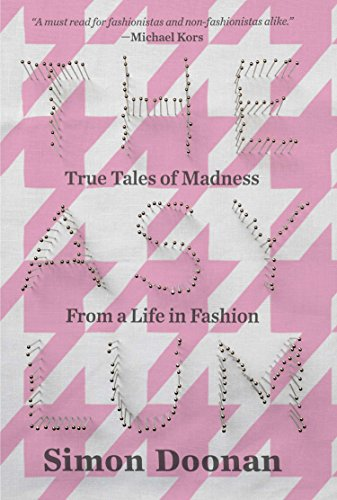The Asylum: True Tales of Madness from a Life in Fashion By Simon Doonan