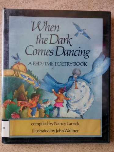 When Dark Comes Dance By Nancy Larrick