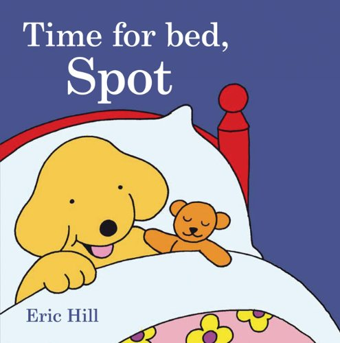 Time for Bed, Spot By Eric Hill